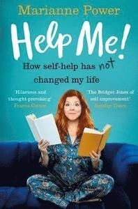Help Me One Woman`s Quest to Find Out if Self-Help Really Can Change Her Life B