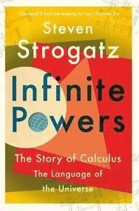 Infinite Powers The Story of Calculus - The Language of the Universe