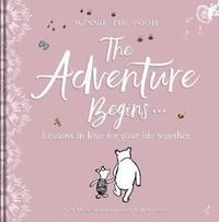 Winnie-the Pooh: The Adventure Begins... Lessons in Love for your Life Together