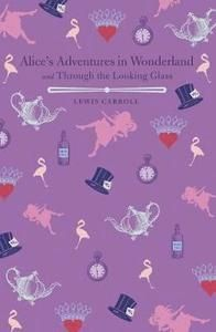 Alice's Adventures in Wonderland and Through the Looking Glass Arcturus